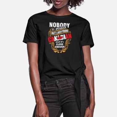 Am Nobody is Perfect But I am From Canadian and Its C - Women's Knotted T-Shirt