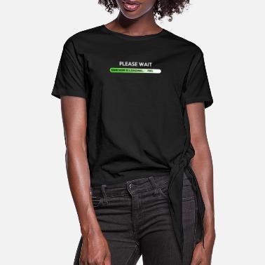 Wait sarcasm_loading - Women's Knotted T-Shirt