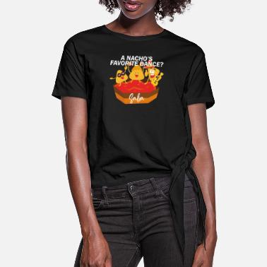 Funny Nacho Salsa pun saying funny nachos dance - Women's Knotted T-Shirt