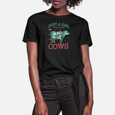Just A Girl Just a Girl Who Loves Cows - Women's Knotted T-Shirt