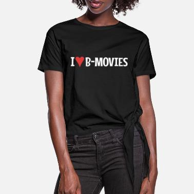 B Movie I Heart B-Movies - Women's Knotted T-Shirt