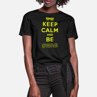 Keep Calm And Be Swag Keep calm and be swag - Women's Knotted T-Shirt
