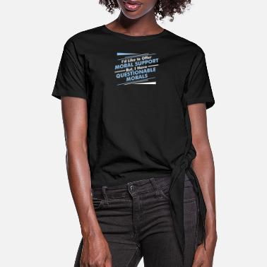Morality Moral Support - Women's Knotted T-Shirt