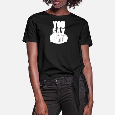 Juicy You Say No To - Women's Knotted T-Shirt