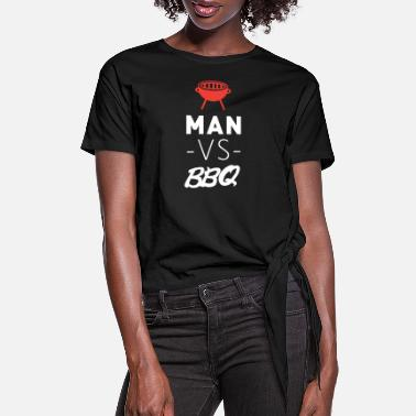 Bbq Supply BBQ - MAN VS BBQ - Women's Knotted T-Shirt