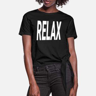Relax RELAX RELAX - Women's Knotted T-Shirt