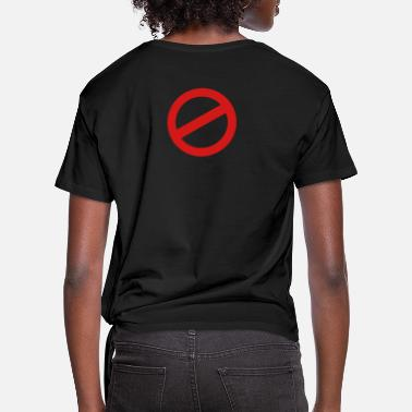 Prohibited prohibition sign - Women's Knotted T-Shirt