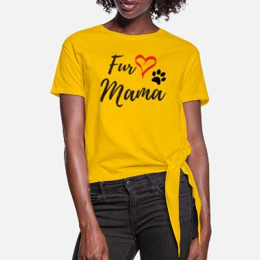 Fur Fur Mama - Women's Knotted T-Shirt