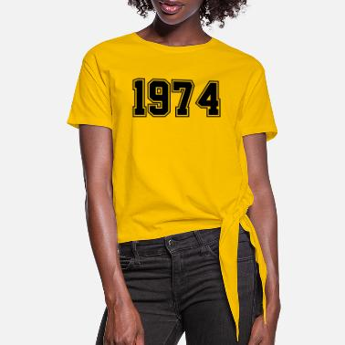Year Of Birth 1974 | Birth Year | Year of Birth | Birthday - Women's Knotted T-Shirt