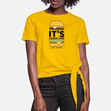 Lunch Break It's Lunch Time - Women's Knotted T-Shirt