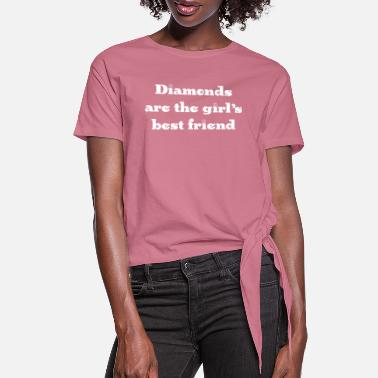 Diamond Pink diamonds are the girls best friend - Women's Knotted T-Shirt