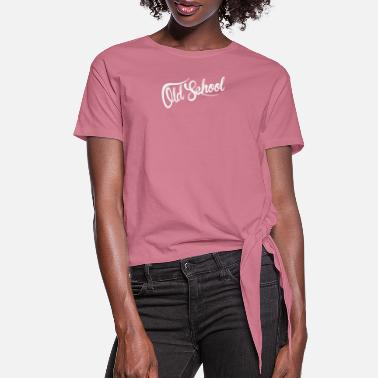 Old School Old School - Women's Knotted T-Shirt