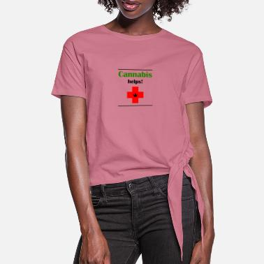 Prohibited Cannabis helps! - Women's Knotted T-Shirt
