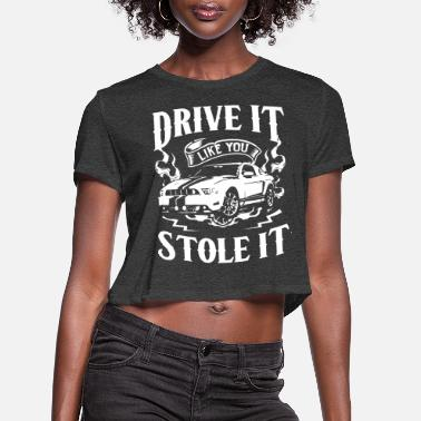 Sprint Drive it like you stole it - Women's Cropped T-Shirt