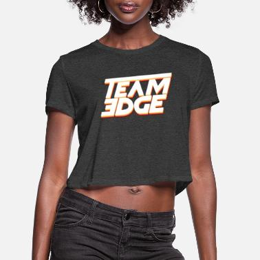 Edge TEAM EDGE! - Women's Cropped T-Shirt