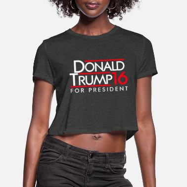 Election Campaign Donald Trump for presiden - Women's Cropped T-Shirt