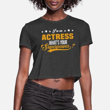 Actress Actress - Women's Cropped T-Shirt