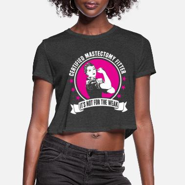 Mastectomy Certified Mastectomy Fitter - Women's Cropped T-Shirt