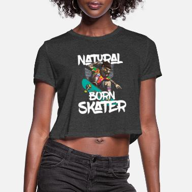 Islam Natural Born Skater Skateboard Skateboarding Gift - Women's Cropped T-Shirt