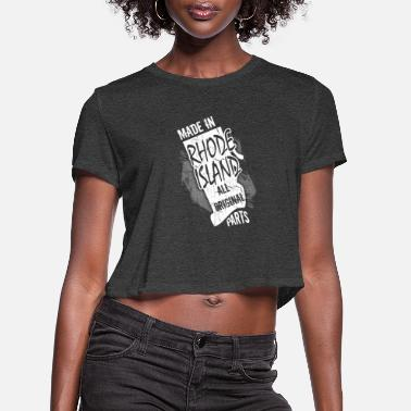 Rhode Island Rhode Island - Made In Rhode Island - Women's Cropped T-Shirt