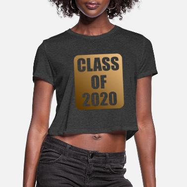 Graduation Party Class of 2020 Golden Design for Graduation Party - Women's Cropped T-Shirt