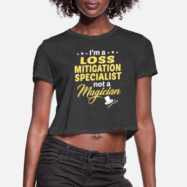 At A Loss Loss Mitigation Specialist - Women's Cropped T-Shirt