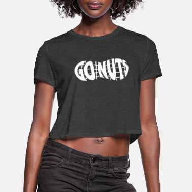 Go Nuts Go Nuts Peanut - Women's Cropped T-Shirt
