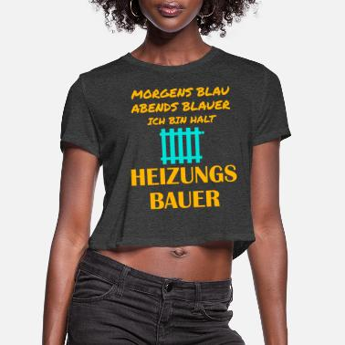 Heat Heating engineer Heating construction Heating inst - Women's Cropped T-Shirt