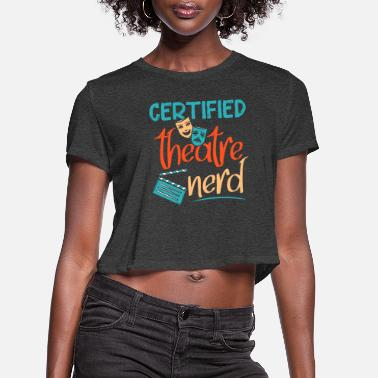 Trara Theatre Gift Ensemble Stage Actor Opera - Women's Cropped T-Shirt