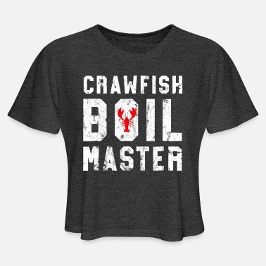 Crawfish Boil Master Cajun Crawfish Boil Gif W - Women's Cropped T-Shirt