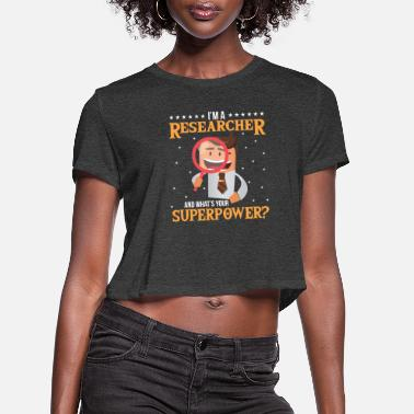 Researchers Researcher - Women's Cropped T-Shirt
