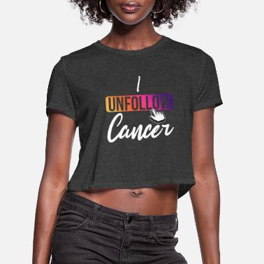 Childhood I unfollow cancer awareness month - Women's Cropped T-Shirt