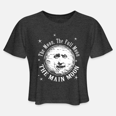 Full Moon The Moon. The Full Moon. The Main Moon - Women's Cropped T-Shirt