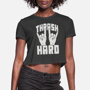 Thrash THRASH HARD - Women's Cropped T-Shirt