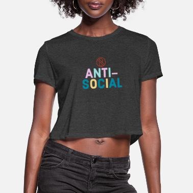anti dsocial - Women's Cropped T-Shirt