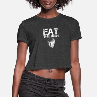 Anticapitalism Eat The Rich Skull, Punk, Grunge, Anticapitalism - Women's Cropped T-Shirt