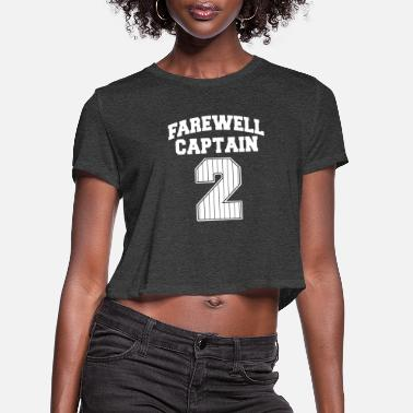 Farewell Farewell captain - farewell captain 2 - Women's Cropped T-Shirt