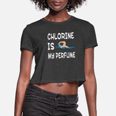 Water Swimming - Chlorine is my Perfume - Funny Swim S - Women's Cropped T-Shirt