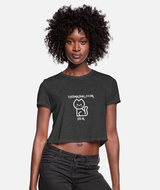 New T-Shirts - THINKING FOR HER - Women's Cropped T-Shirt deep heather