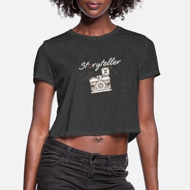 Storytelling Graphic Photography Camera Photographer Editor Storyteller - Women's Cropped T-Shirt