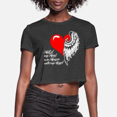 Angel Half Of My Heart Is In Heaven With My Angel - Women's Cropped T-Shirt