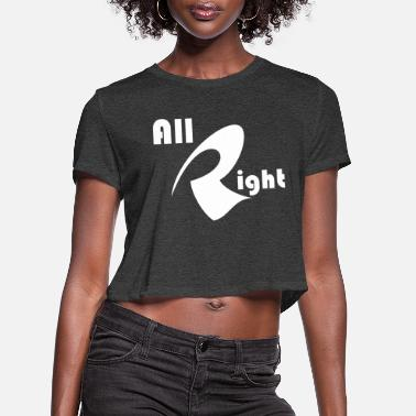 All Right All Right - Women's Cropped T-Shirt
