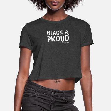 Proud Black and Proud - Women's Cropped T-Shirt