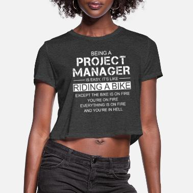 Bike Being A Project Manager Is Easy Like Riding A Bike - Women's Cropped T-Shirt