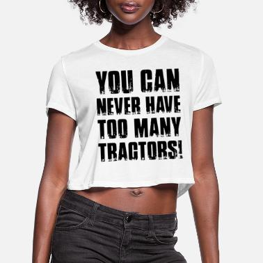 Farmer You can never have many tractors - Women's Cropped T-Shirt
