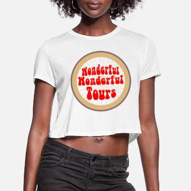 Wonderful Wonderful Tours - Women's Cropped T-Shirt