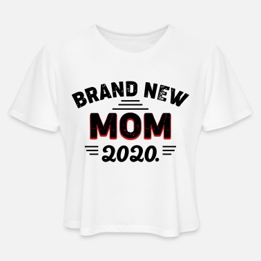 BRAND NEW MOM 2020 - Women's Cropped T-Shirt