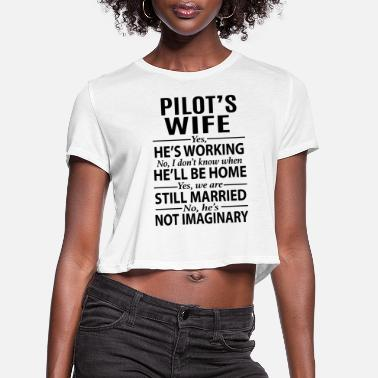 Pilot Pilot's Wife - Women's Cropped T-Shirt