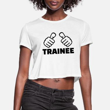 Trainee Trainee - Women's Cropped T-Shirt
