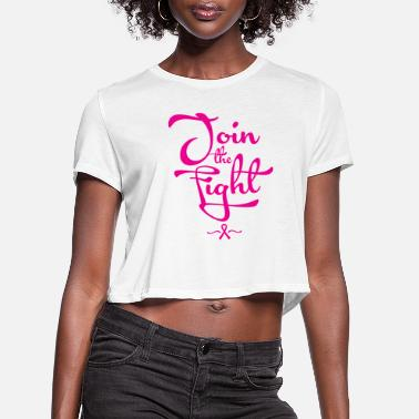 JOIN FIGHT BREAST CANCER - Women's Cropped T-Shirt